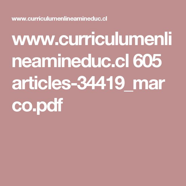 www.curriculumenlineamineduc.cl 605 articles-34419_marco.pdf