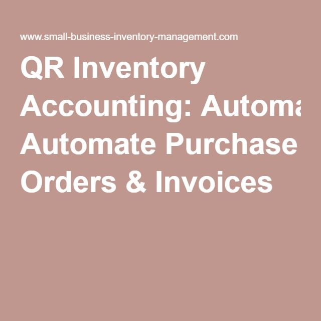 QR Inventory Accounting: Automate Purchase Orders & Invoices