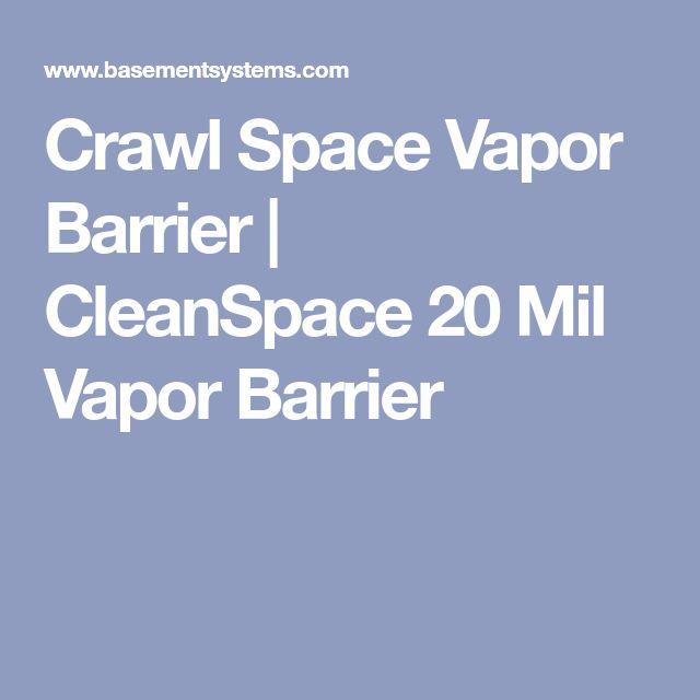 Basement Wall Vapor Barrier: CleanSpace 20 Mil Vapor Barrier
