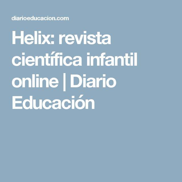 Helix: revista científica infantil online | Diario Educación