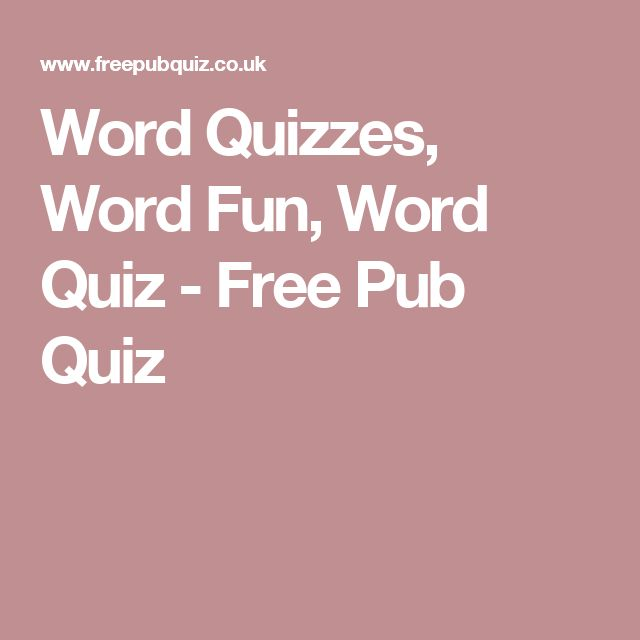 Word Quizzes, Word Fun, Word Quiz - Free Pub Quiz
