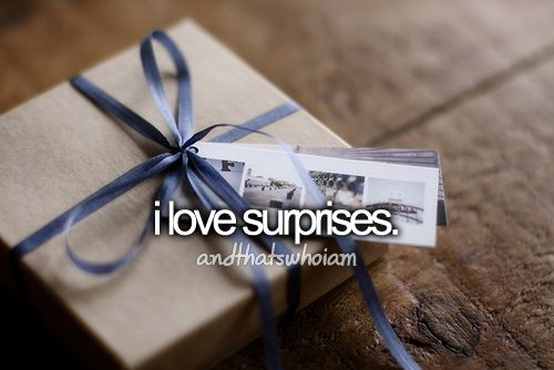 I love surprises: Buckets Lists, Life, Birthday Parties, Quote, Girly Things, Surpri Parties, Gifts Wraps, Andthatswhoiam, Birthday Weeks