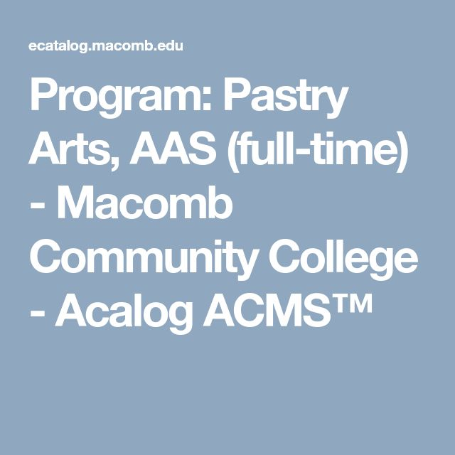 Program: Pastry Arts, AAS (full-time) - Macomb Community College - Acalog ACMS™