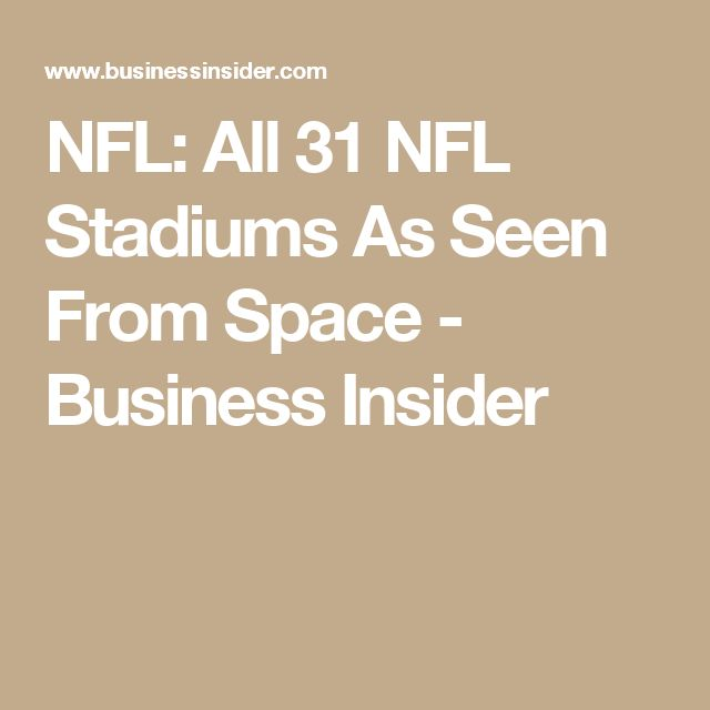 NFL: All 31 NFL Stadiums As Seen From Space - Business Insider