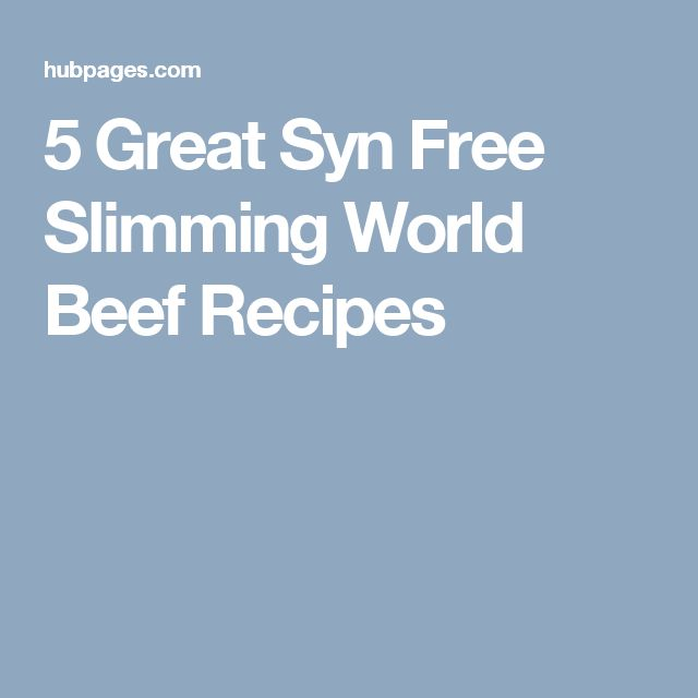 5 Great Syn Free Slimming World Beef Recipes