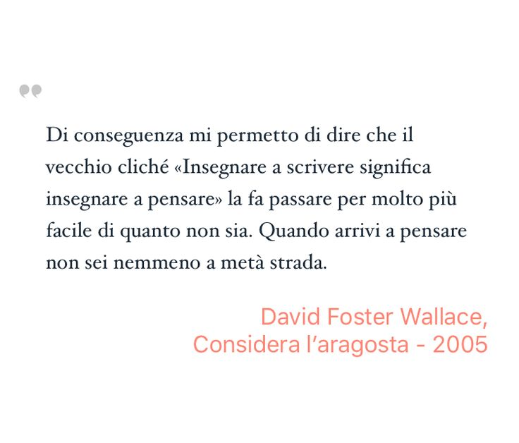 Inspiring Quote by David Foster Wallace from Considera l'aragosta #Literature #Inspiration - Saved on @quotle