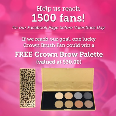 We're giving away a free Crown Brow Palette to one of our Facebook Fans if we reach 1,500 fans before 14 Feb 2013! Share our page and help us reach our goal so we can give something away!