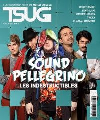 Tsugi #63 : Sound Pellegrino, les indestructibles
