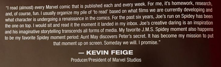 I found a cool quote by Kevin Feige in the Spider-Man: One More Day TPB (2008) (Check the last lines!)