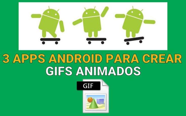 3 apps Android para crear gifs animados de forma sencilla y además gratuita. Crea animaciones a partir de la Galería o las fotos tomadas con la cámara.