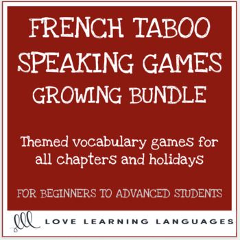 Playing TABOO in French is one of the best fun ways to get students to speak in complete sentences and learn tons of new vocabulary. All of the words on the cards are in French and English. This is very useful as many of the words will be new to students whether