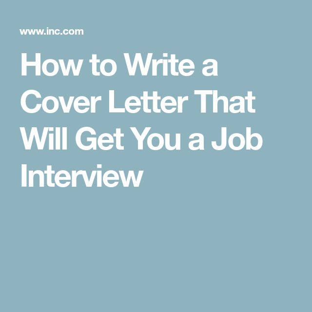How to Write a Cover Letter That Will Get You a Job Interview