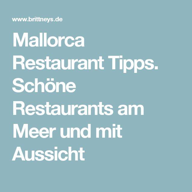 Mallorca Restaurant Tipps. Schöne Restaurants am Meer und mit Aussicht
