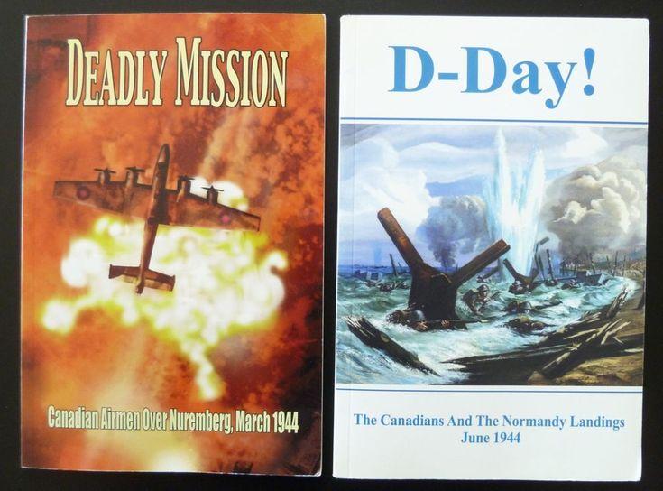 D Day Canadian Normandy Landings June 1944 & Deadly Mission Over Nuremberg 2 Bks