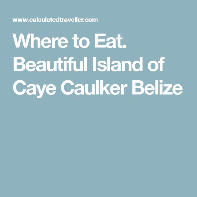 Where to Eat. Beautiful Island of Caye Caulker Belize
