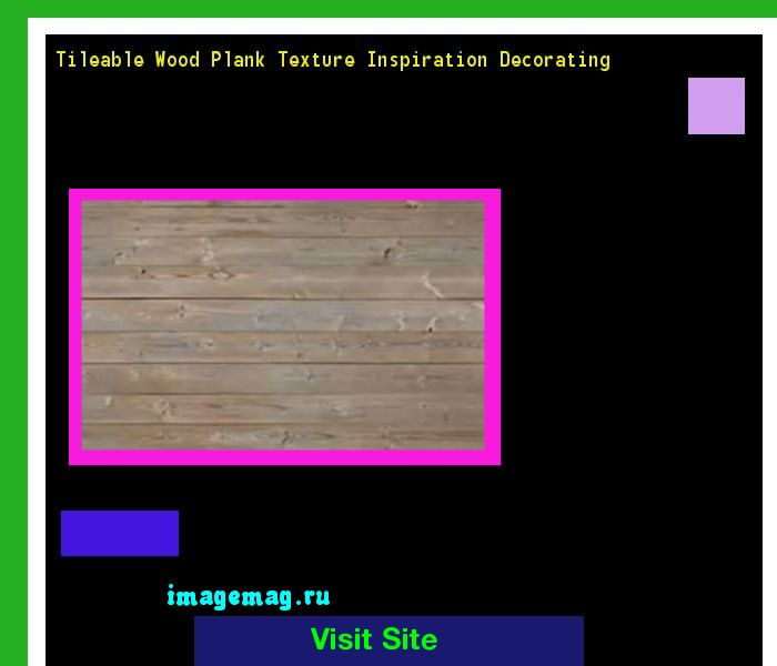 Tileable Wood Plank Texture Inspiration Decorating 174552 - The Best Image Search