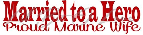 Married to a Hero Vinyl Decal Proud Marine Wife Sticker for Car Auto | LilBitOLove - Housewares on ArtFire