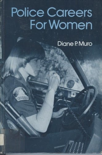 Police careers for women by Diane P Muro, http://www.amazon.com/dp/0671329316/ref=cm_sw_r_pi_dp_KFD2qb0ZF9ATF