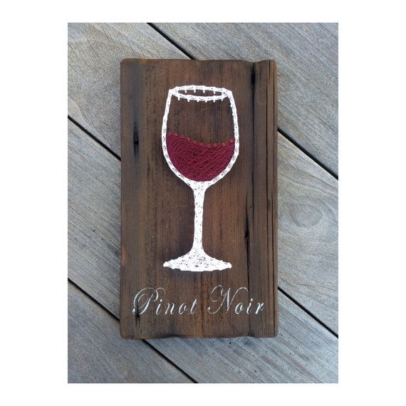 Hey, I found this really awesome Etsy listing at https://www.etsy.com/listing/270031182/wine-pinot-noir-string-art-custom-wooden