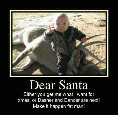 Deer season. This will be me and Craigs child hahha