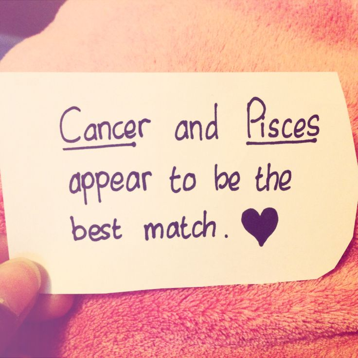 Cancer and Pisces. Now this is me and joey he aint a aries lol