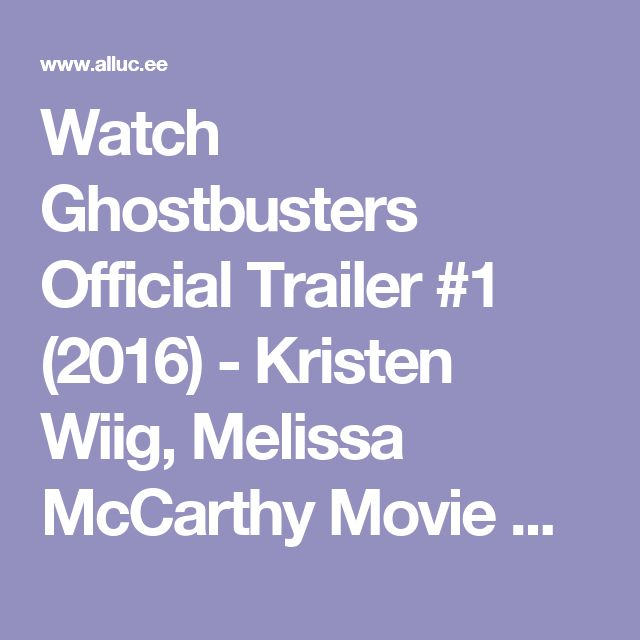Watch Ghostbusters Official Trailer #1 (2016) - Kristen Wiig, Melissa McCarthy Movie HD.mp4 (openload.co) Online Free - Alluc full stream search engine