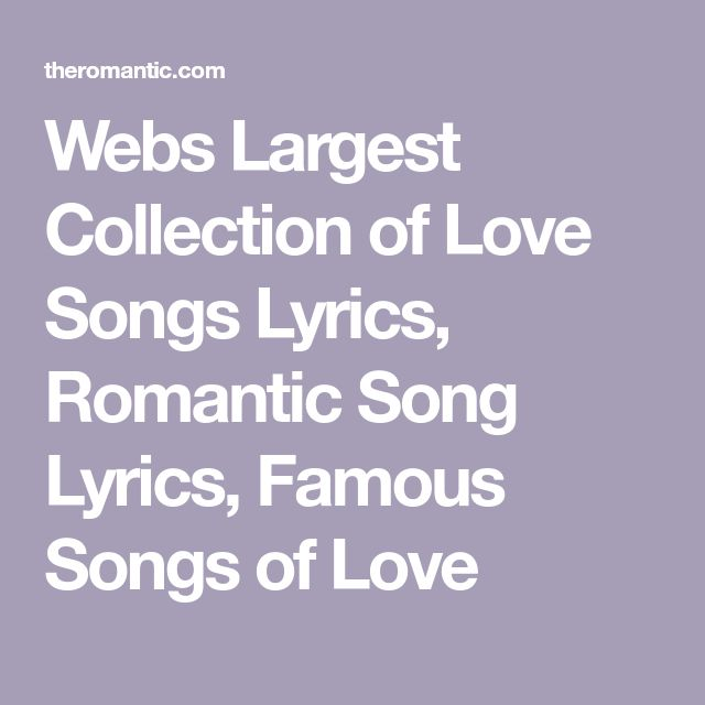 Webs Largest Collection of Love Songs Lyrics, Romantic Song Lyrics, Famous Songs of Love