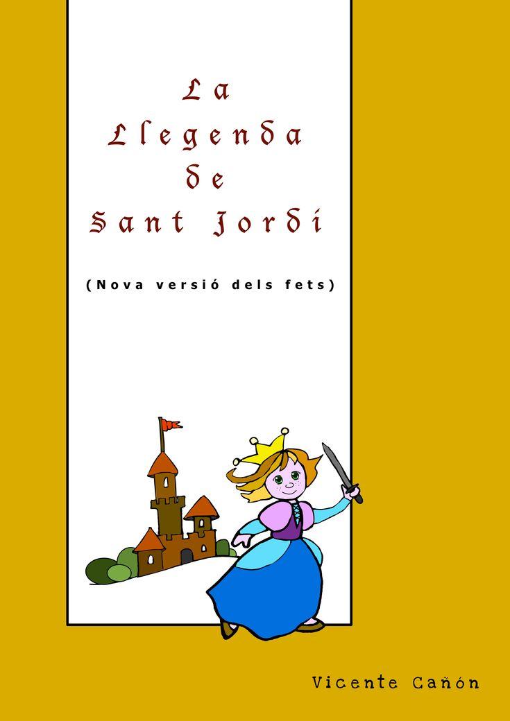 Nova I Sorprenenet Versió De La Tradicional Llegenda De Sant Jordi Una Obra Per Toda La Classe Texto Teatral Obras De Teatro Infantiles Teatro
