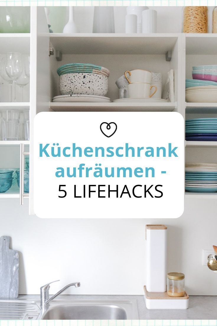 5 Ideen Fur Einen Aufgeraumten Kuchenschrank Wohnklamotte In 2020 Kuchenschrank Schrank Aufraumen