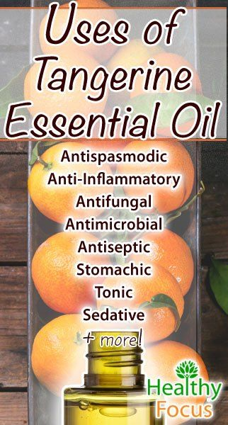 ∆ Tangerine Essential Oil... 9 Uses for Tangerine Essential Oil - Healthy Focus