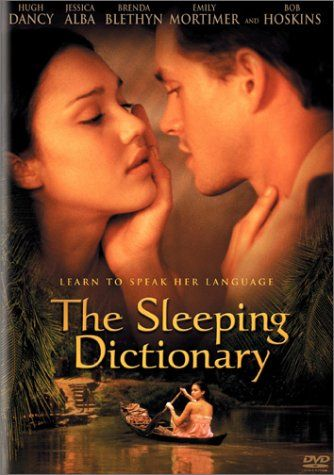 The Sleeping Dictionary  (2003)  An eager young Englishman is dispatched to Sarawak to become part of the British colonial government... See full summary »    Director: Guy Jenkin  Writer: Guy Jenkin  Stars: Jessica Alba, Brenda Blethyn and Hugh Dancy