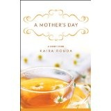 A Mother's Day: A Short Story (Kindle Edition)By Kaira Rouda