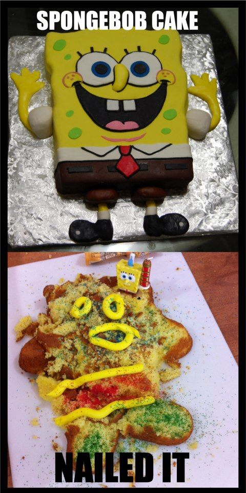 Spongebob cake. Nailed it! Too funny Pinterest ...