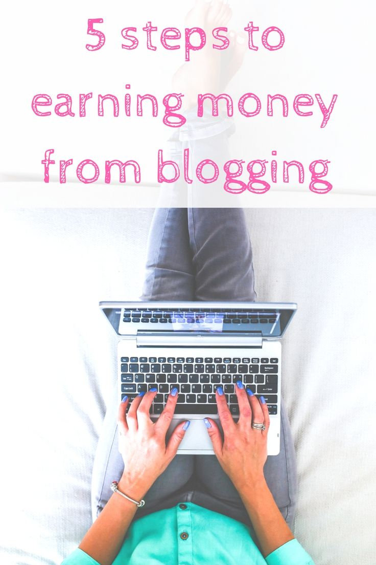 5 steps to earning money from blogging. If you are ready to make a great business from your blog then look no further. Click through to read more or pin it for later.