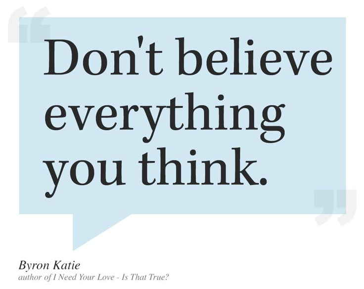Don't Believe Everything You Think - Byron Katie
