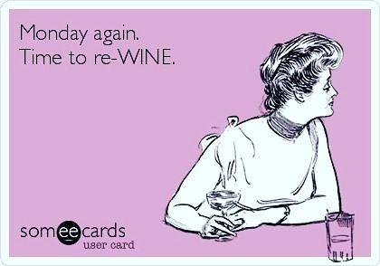 Como cada lunes. una nueva semana que comienza con una buena copa de vino.    Qué tengan una excelente semana!