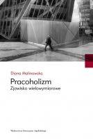 """NOWOŚĆ! książka """"Pracoholizm. Zjawisko wymiarowe"""""""