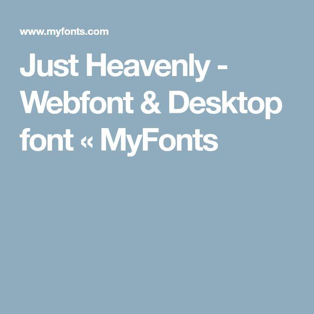 Just Heavenly - Webfont & Desktop font « MyFonts