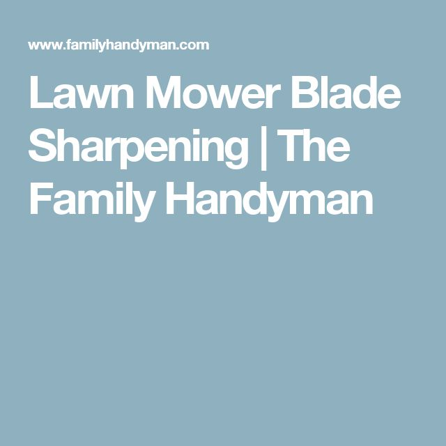 Lawn Mower Blade Sharpening | The Family Handyman