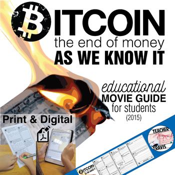 Bitcoin: The End of Money as We Know It Movie Guide (2015) consists of 11 high-level, short answer and essay questions that will do more than just ask your students to regurgitate information. #Movieguides #Bitcoin #BTC #Teacher #LessonPlans