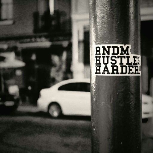 RNDM HUSTLES HARDER THAN YOUR FATHER