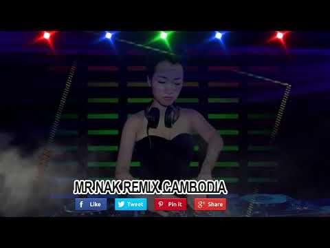 [05] New remix song♥Bass Clube Dj Remix♥ MR NAK REMIX♥ញ៉ាក់ឡូយៗទាំងអស់,ព...