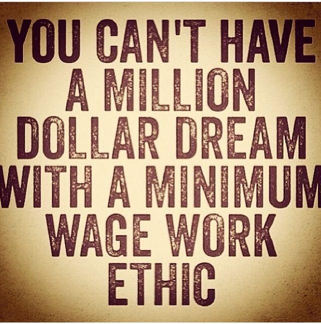 million dollar dream minimum wage work ethic career
