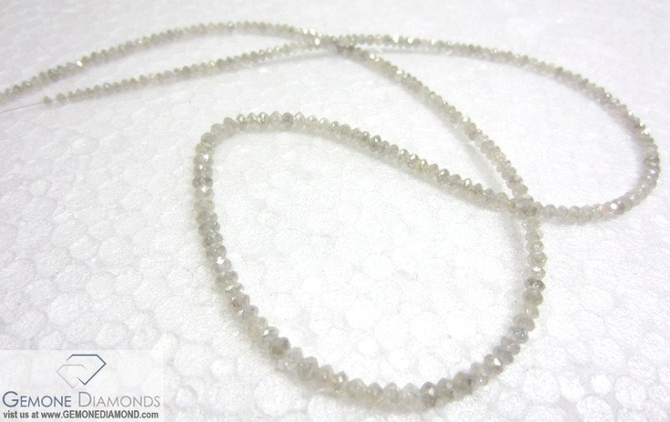 The facated white, gray, black diamond beads are available in different variety. below is the description available for sell.   PRODUCT: NATURAL DIAMOND BEADS NECKLACE COLOR : WHITE, GRAY, PALE YELLOW, BLACK ETC. SIZE: 2MM TO 5 MM LENGTH: 12 INCH TO 20 INCH WEIGHT: 12 CARAT TO 50 CARAT  ANY SIZE, COLOR, CLARITY,SHAPE REQUIREMENT FOR OUR DIAMONDS AND OTHER PRODUCTS ARE MOST WELCOMED