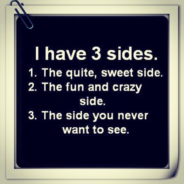 I have three sides quotes quote tumblr girl quotes teen quotes tumblr quotes