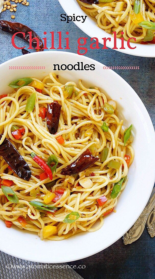 Spicy chilli garlic noodles