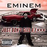 Just Don't Give a F*** [Single] by Eminem (CD) #Rap