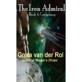 The Iron Admiral: Conspiracy (Kindle Edition)By Greta van der Rol