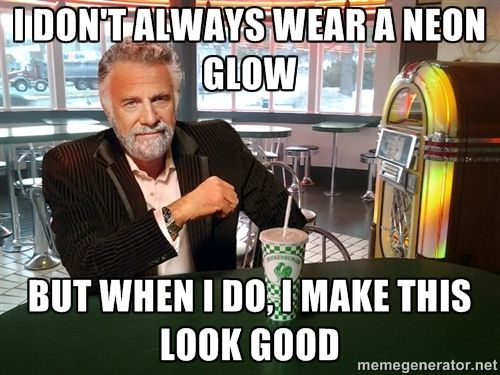 The Most Interesting Man In The Chickenburger - i don't always wear a neon glow but when i do, i make this look good