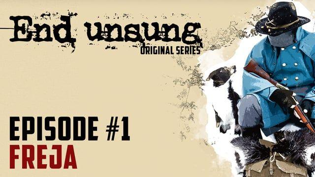 END UNSUNG - Episode 1 - Freja